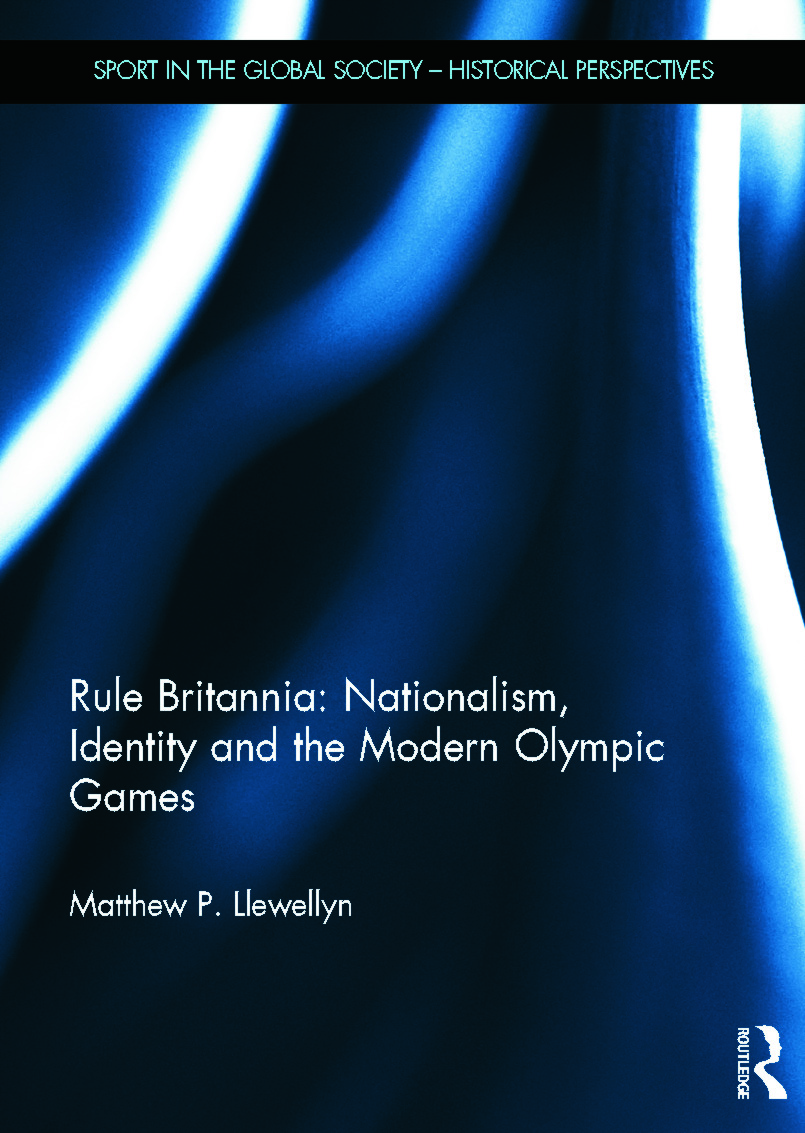 Rule Britannia: Nationalism, Identity and the Modern Olympic Games (Hardback) book cover