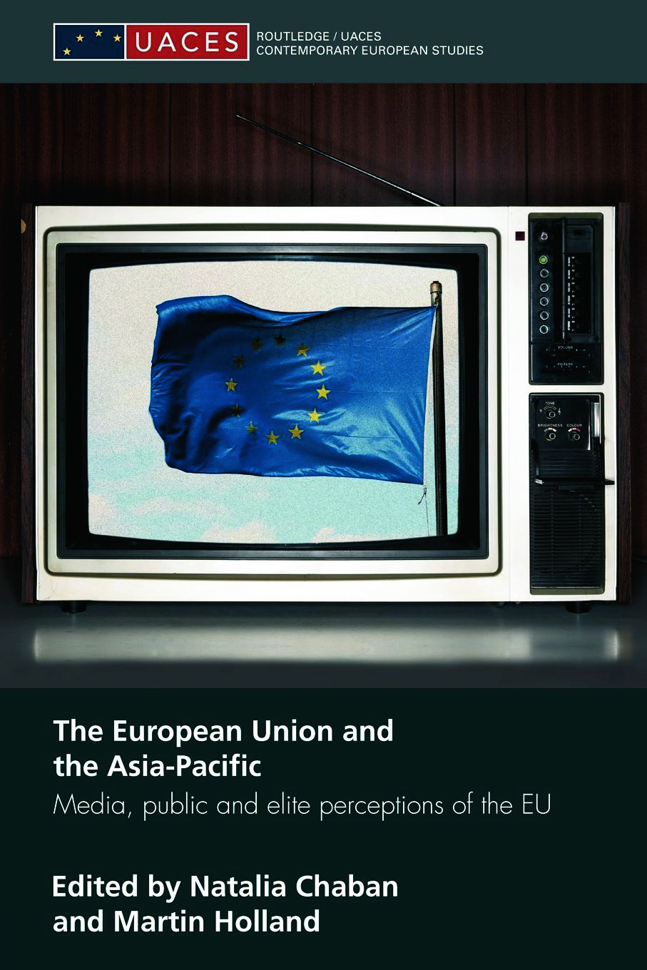 The European Union and the Asia-Pacific: Media, Public and Elite Perceptions of the EU (Paperback) book cover