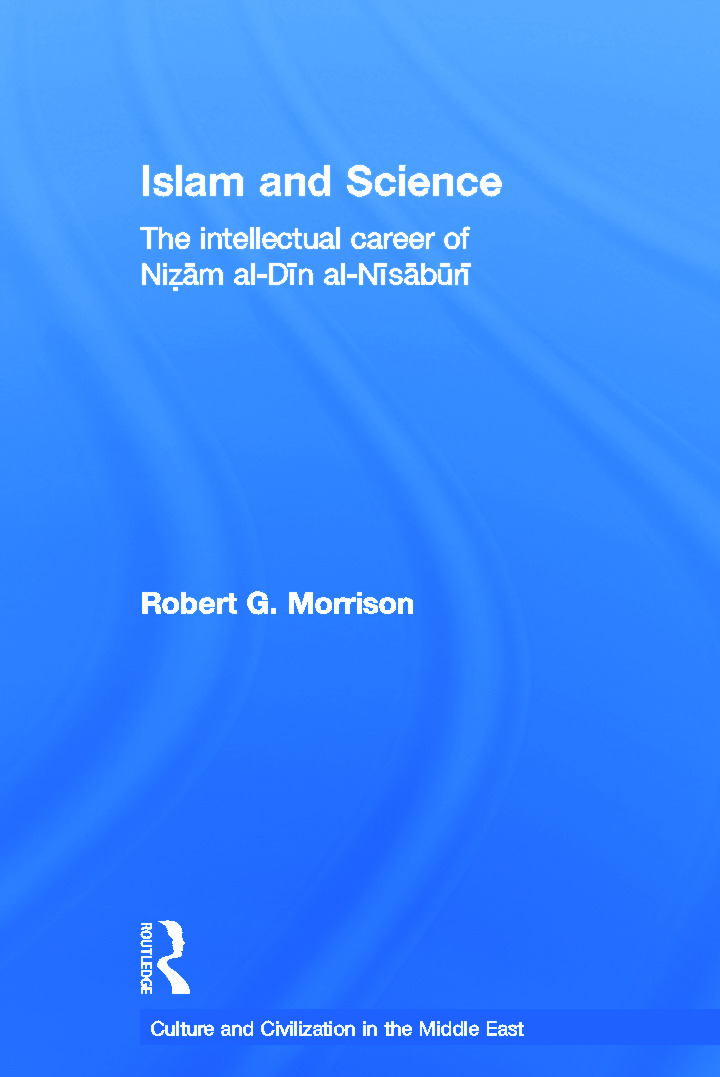 Islam and Science: The Intellectual Career of Nizam al-Din al-Nisaburi book cover