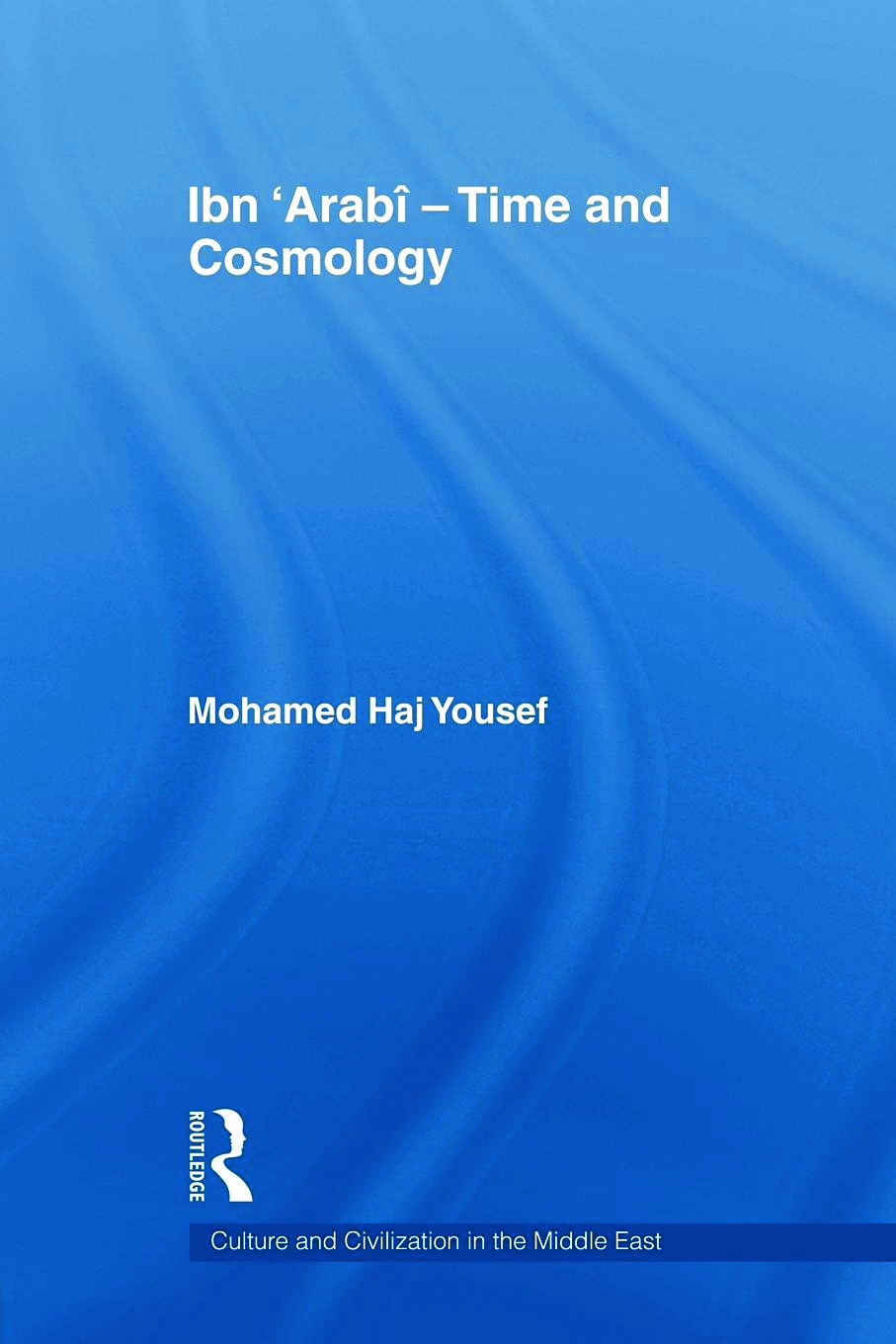 Ibn 'Arabî - Time and Cosmology (Paperback) book cover