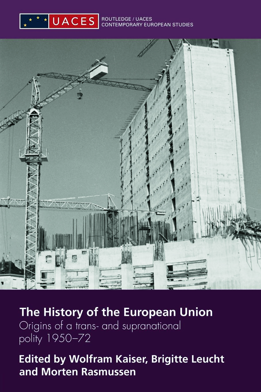 The History of the European Union: Origins of a Trans- and Supranational Polity 1950-72 (Paperback) book cover