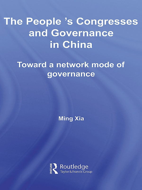 The People's Congresses and Governance in China: Toward a Network Mode of Governance, 1st Edition (Paperback) book cover