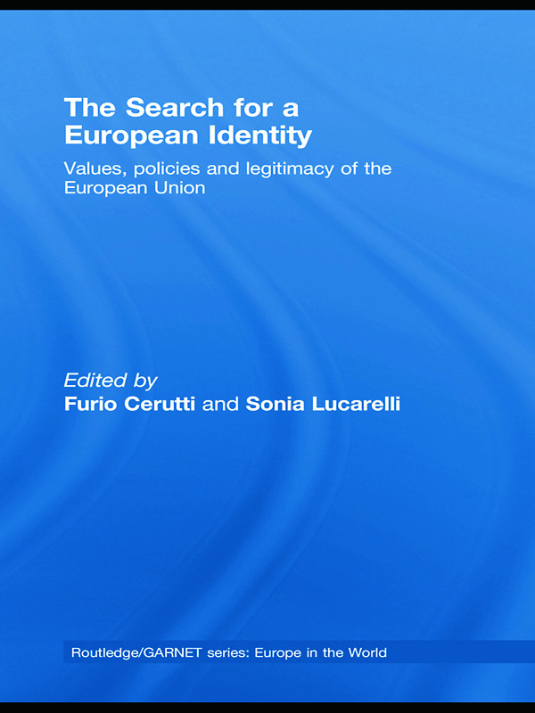 The Search for a European Identity: Values, Policies and Legitimacy of the European Union book cover