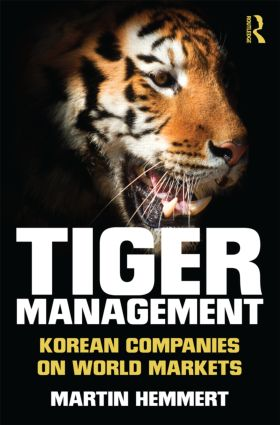 Tiger Management: Korean Companies on World Markets (Hardback) book cover