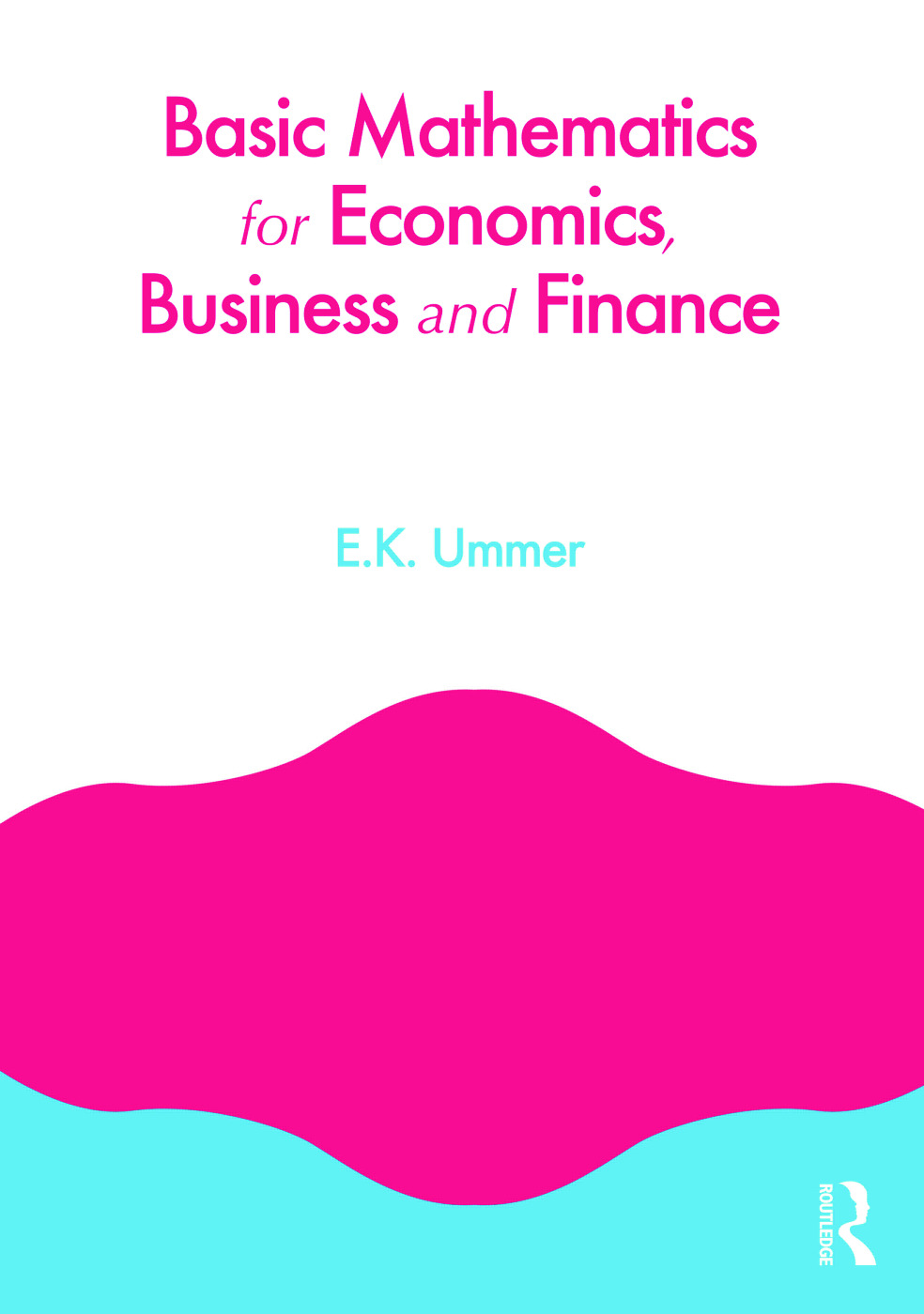Basic Mathematics for Economics, Business and Finance (Paperback) book cover