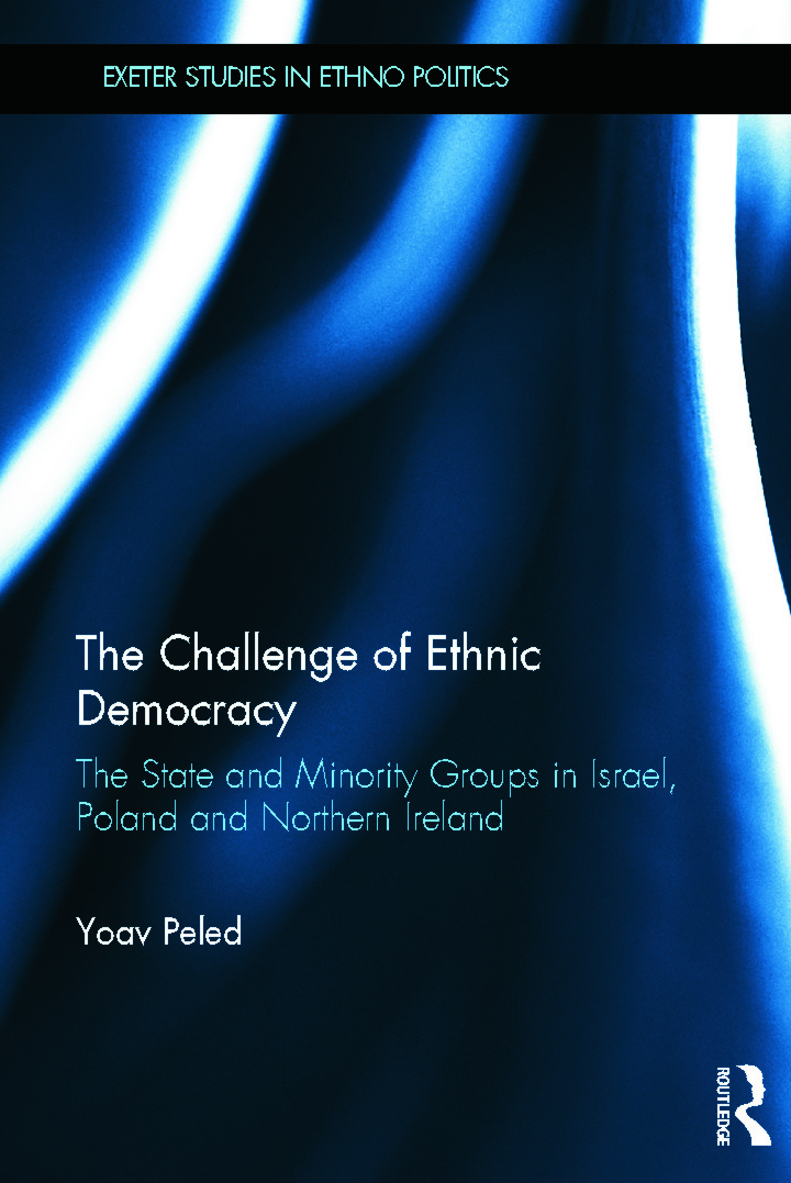 The Challenge of Ethnic Democracy: The State and Minority Groups in Israel, Poland and Northern Ireland book cover