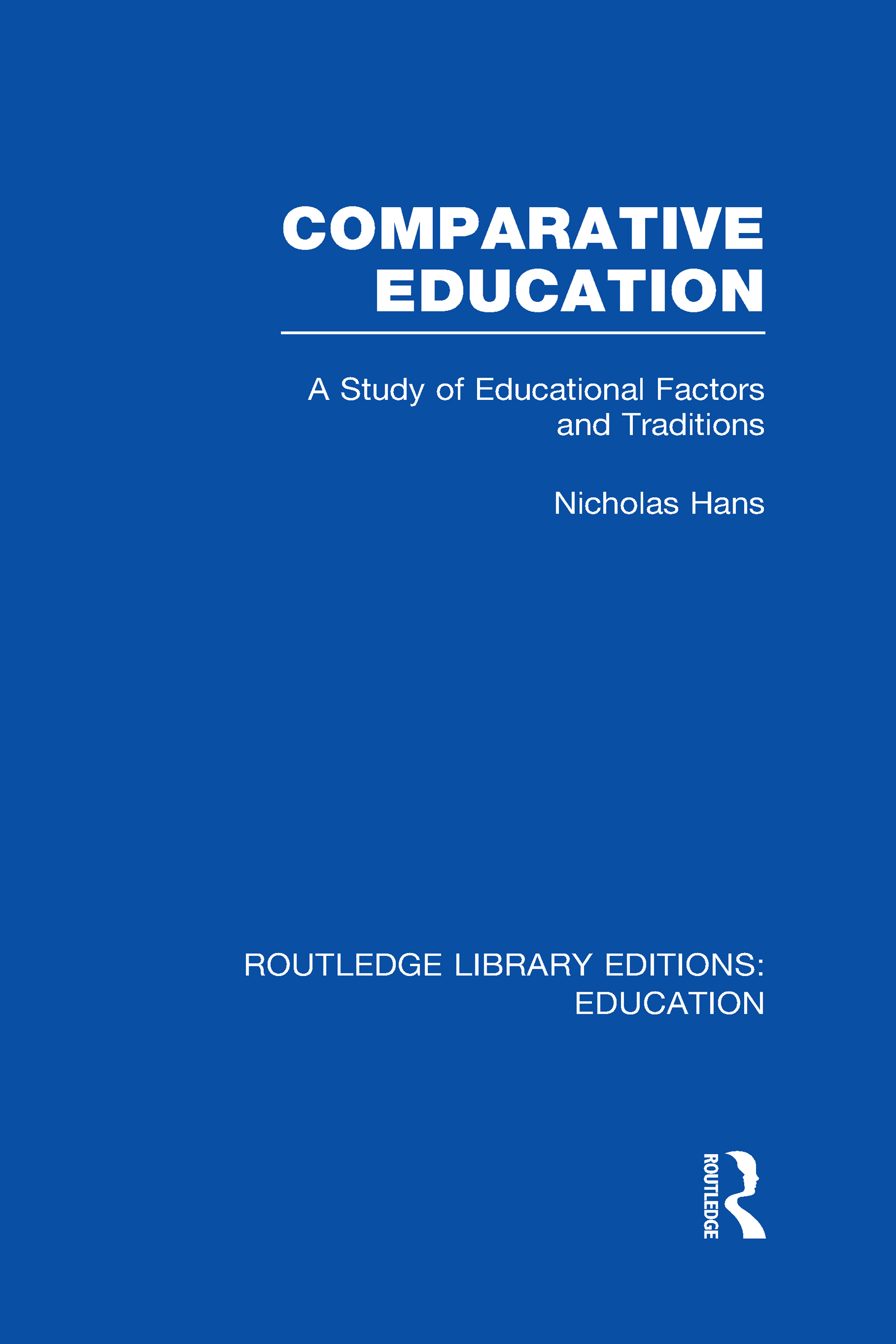 Comparative Education: A Study of Educational Factors and Traditions (Hardback) book cover