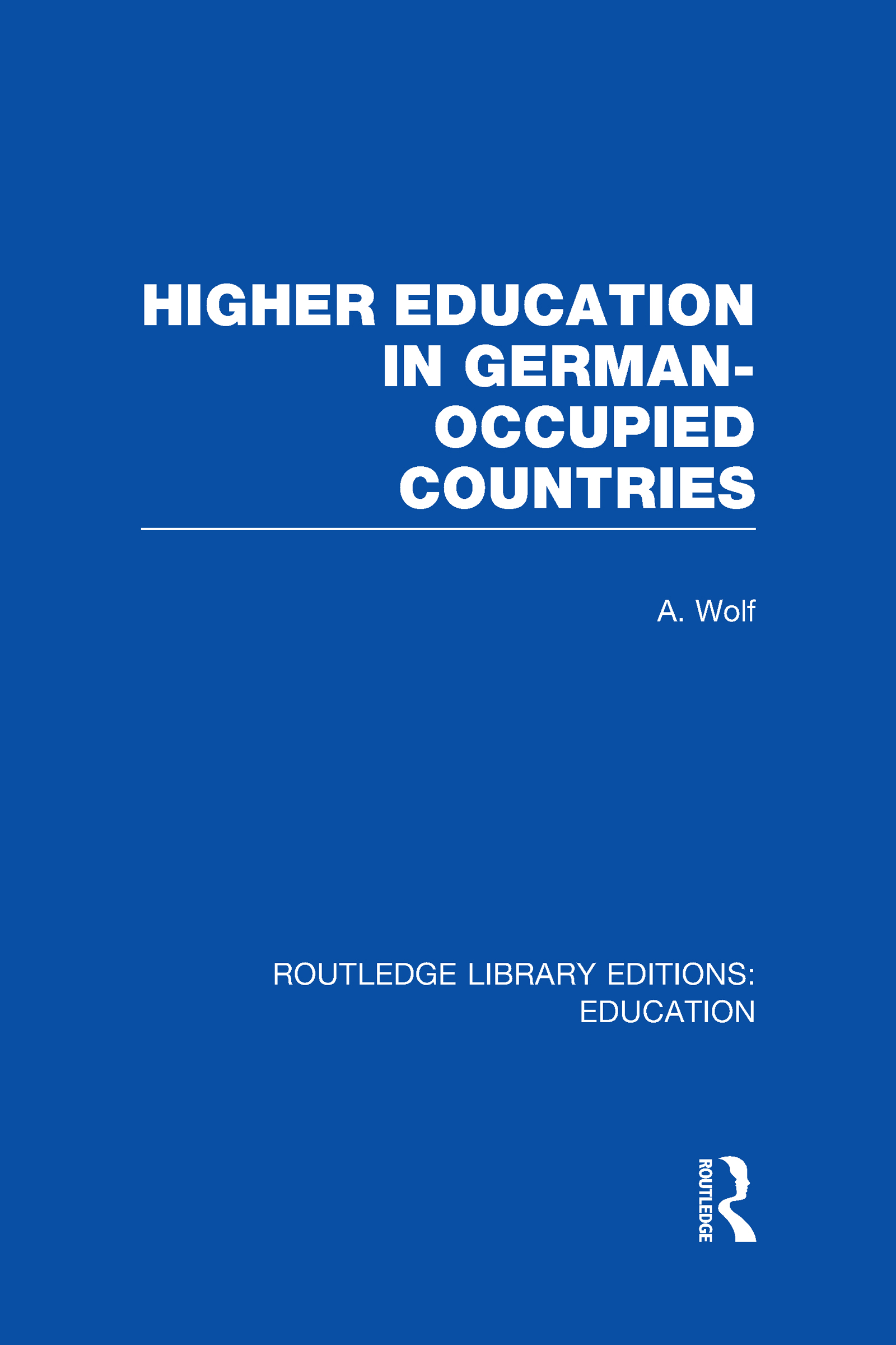 Higher Education in German Occupied Countries (RLE Edu A) (Hardback) book cover