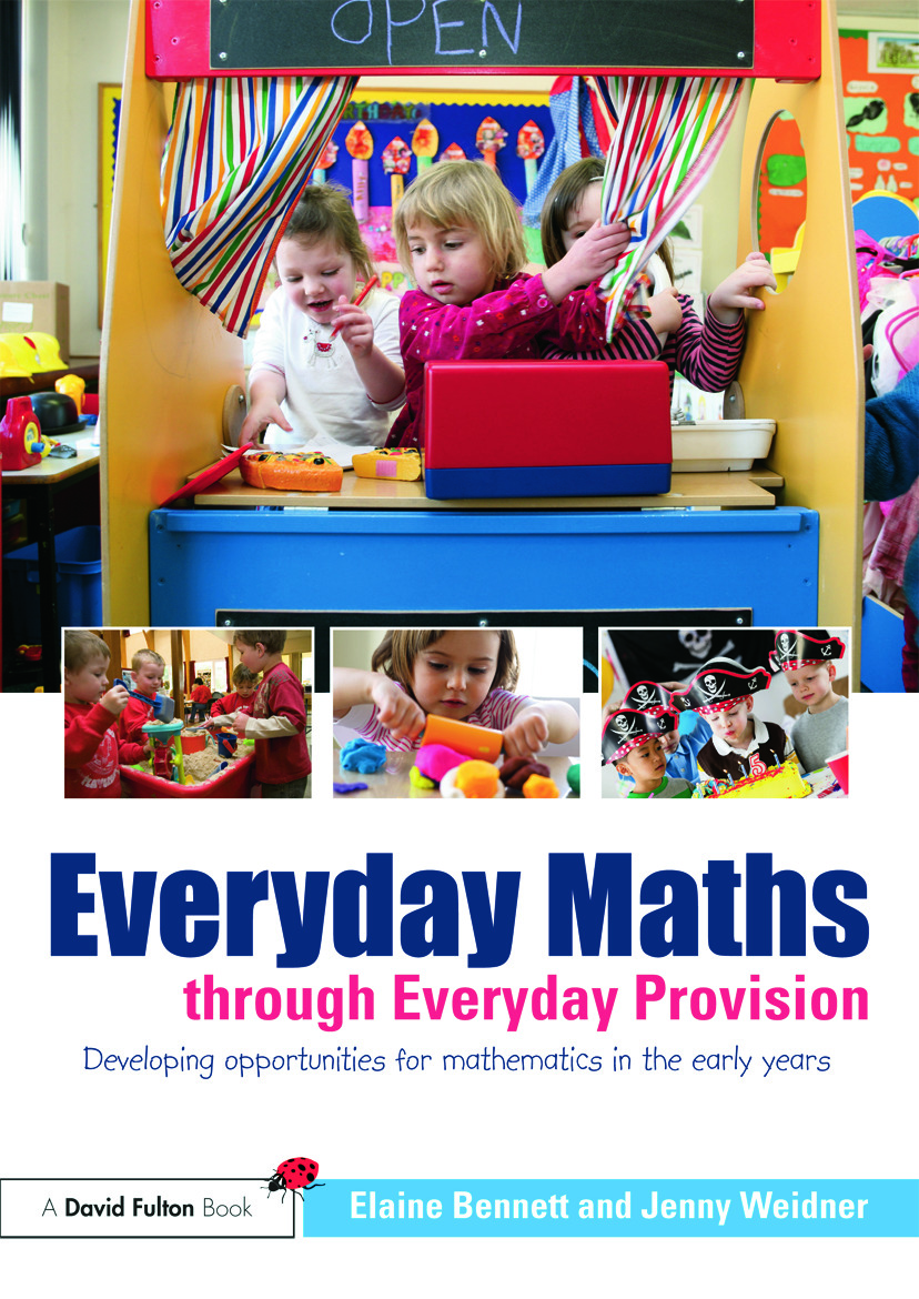 Everyday Maths through Everyday Provision: Developing opportunities for mathematics in the early years (Paperback) book cover
