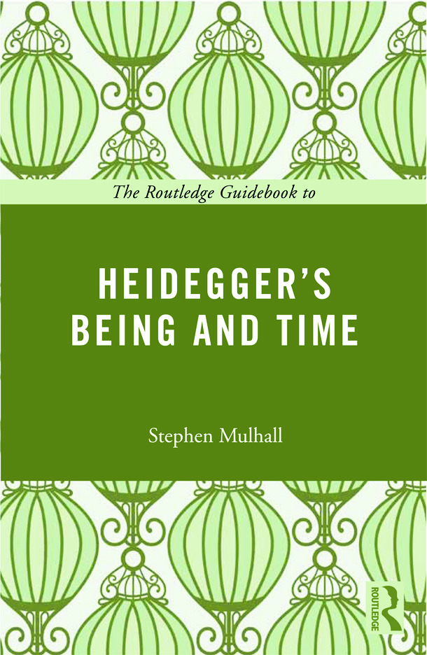 The Routledge Guidebook to Heidegger's Being and Time (Paperback) book cover
