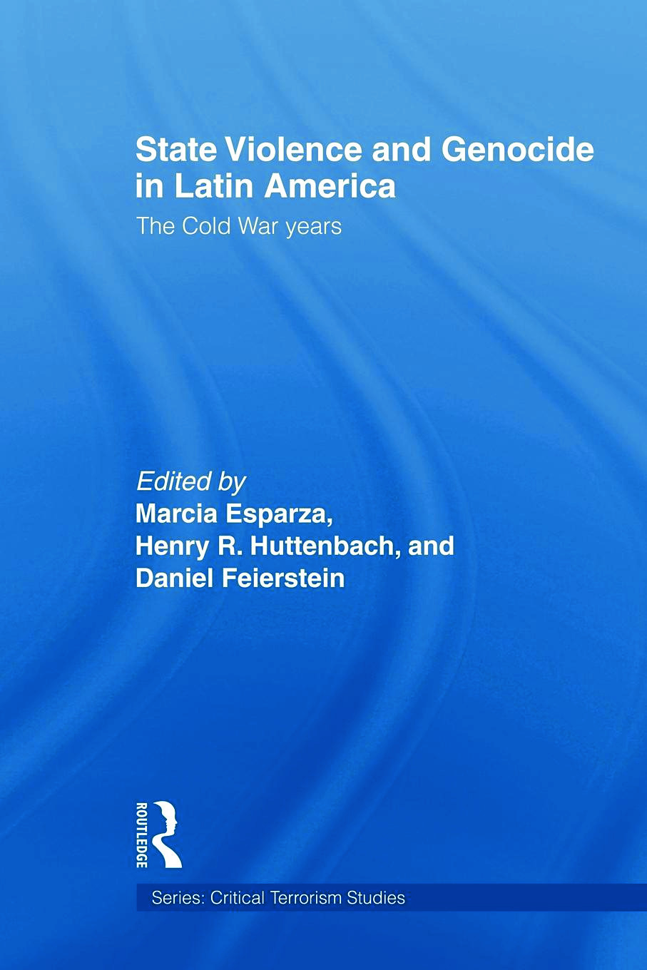 State Violence and Genocide in Latin America: The Cold War Years (Paperback) book cover