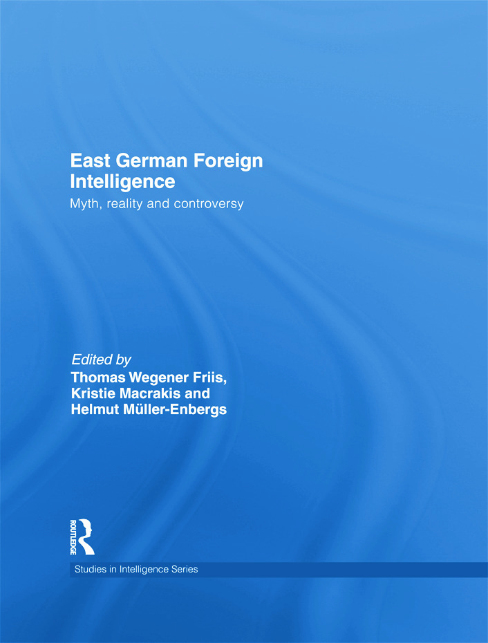 East German Foreign Intelligence: Myth, Reality and Controversy (Paperback) book cover
