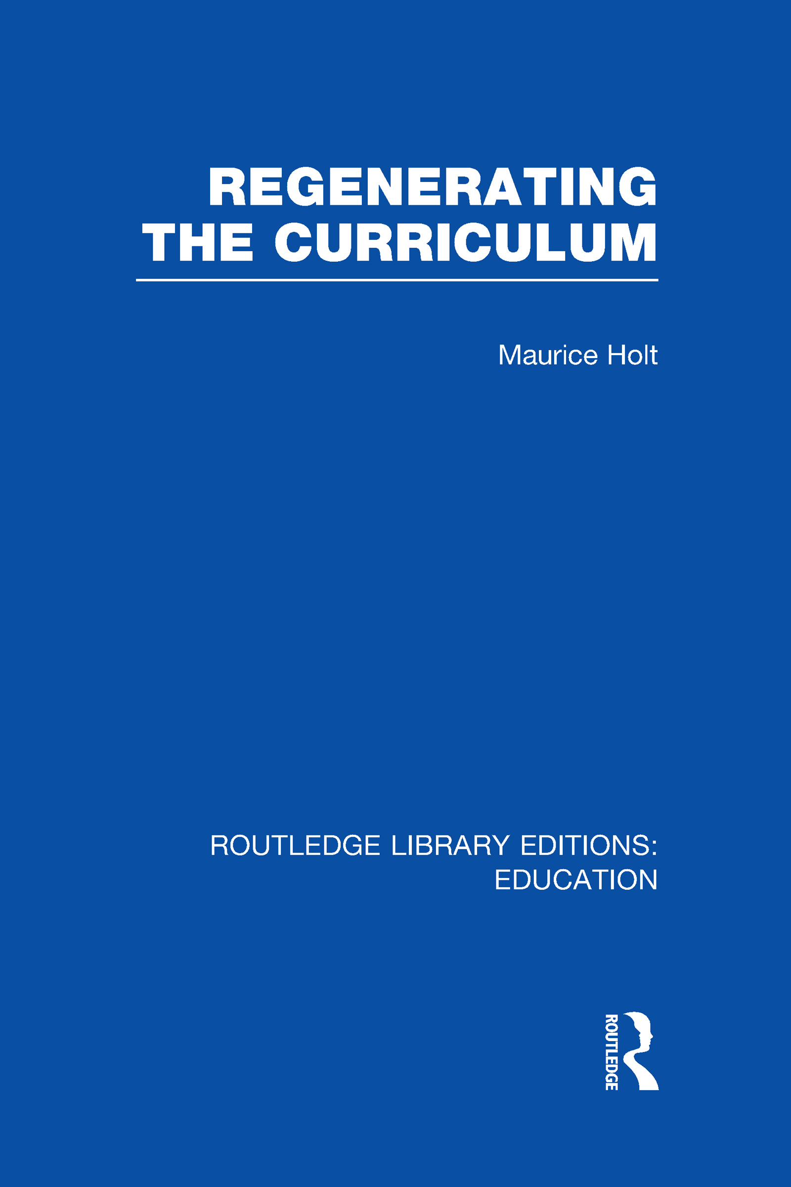 Regenerating the Curriculum (Hardback) book cover