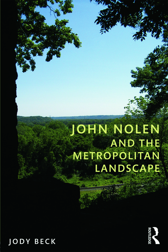 John Nolen and the Metropolitan Landscape (Paperback) book cover
