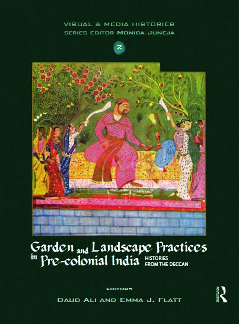 Garden and Landscape Practices in Pre-colonial India: Histories from the Deccan (Hardback) book cover