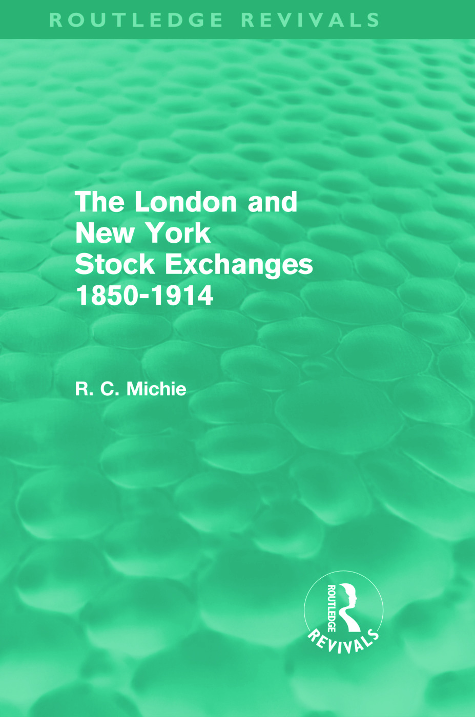 The London and New York Stock Exchanges 1850-1914 (Routledge Revivals) (Hardback) book cover