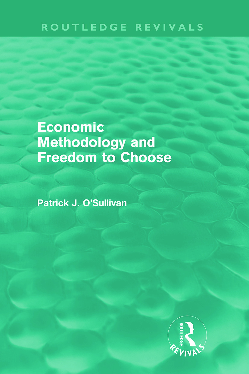 Economic Methodology and Freedom to Choose (Routledge Revivals) book cover