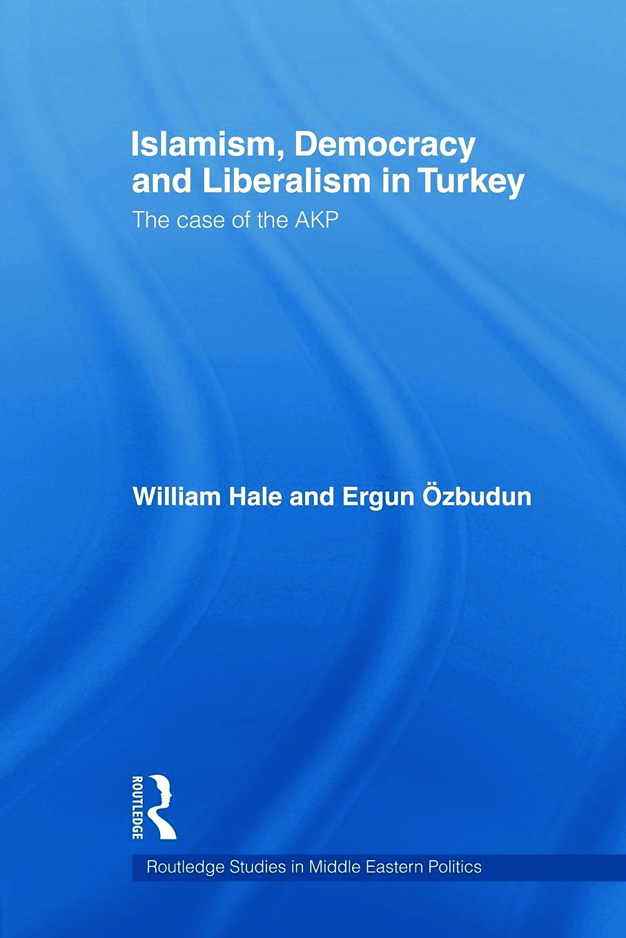 Islamism, Democracy and Liberalism in Turkey: The Case of the AKP (Paperback) book cover