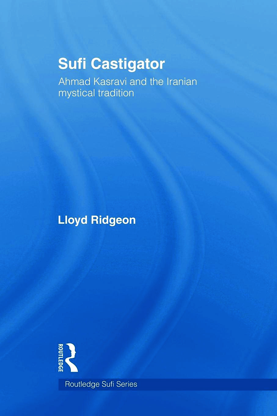 Sufi Castigator: Ahmad Kasravi and the Iranian Mystical Tradition (Paperback) book cover