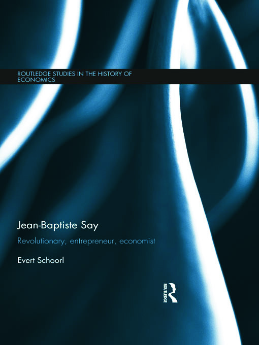 Jean-Baptiste Say: Revolutionary, Entrepreneur, Economist (Hardback) book cover