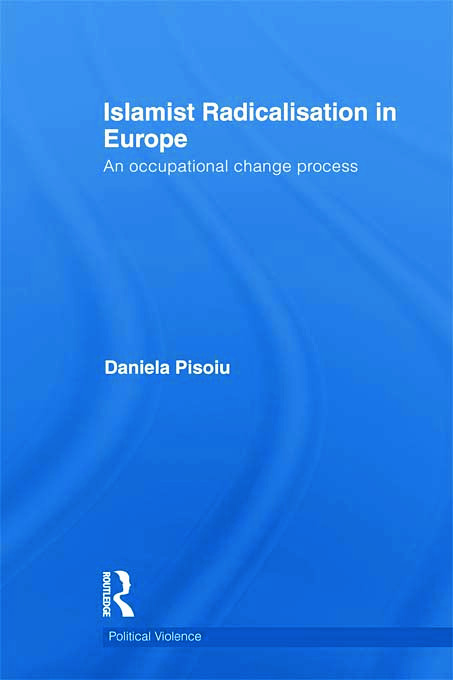 Islamist Radicalisation in Europe: An Occupational Change Process (Hardback) book cover