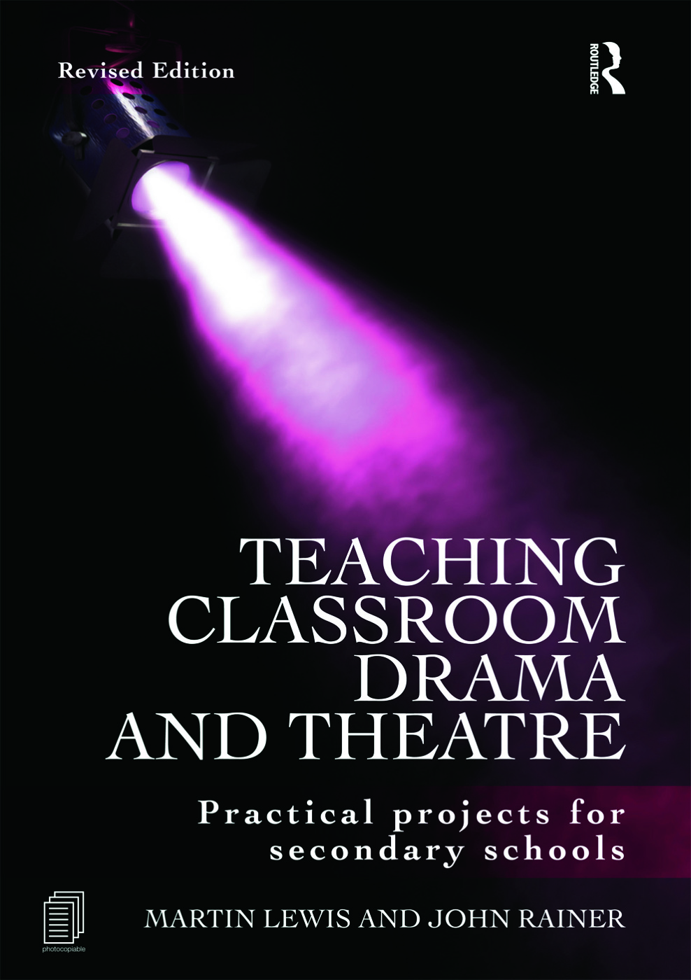 Teaching Classroom Drama and Theatre: Practical Projects for Secondary Schools, 2nd Edition (Paperback) book cover