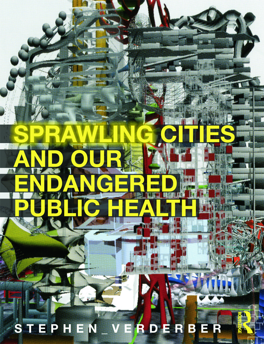 Sprawling Cities and Our Endangered Public Health: 1st Edition (Paperback) book cover