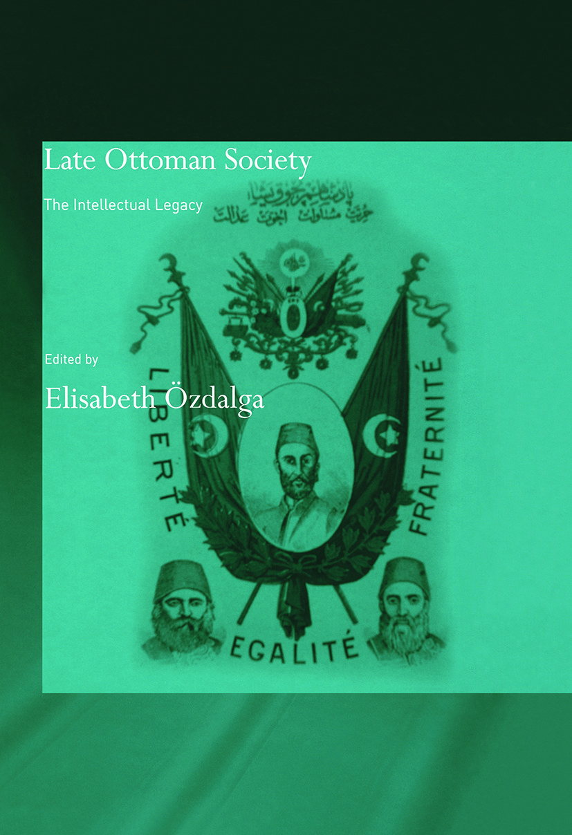 Late Ottoman Society: The Intellectual Legacy book cover