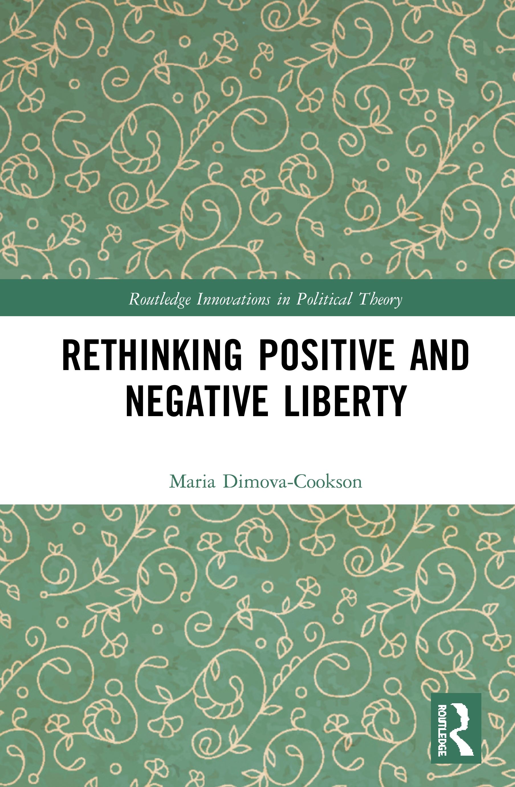 Rethinking Positive and Negative Liberty book cover