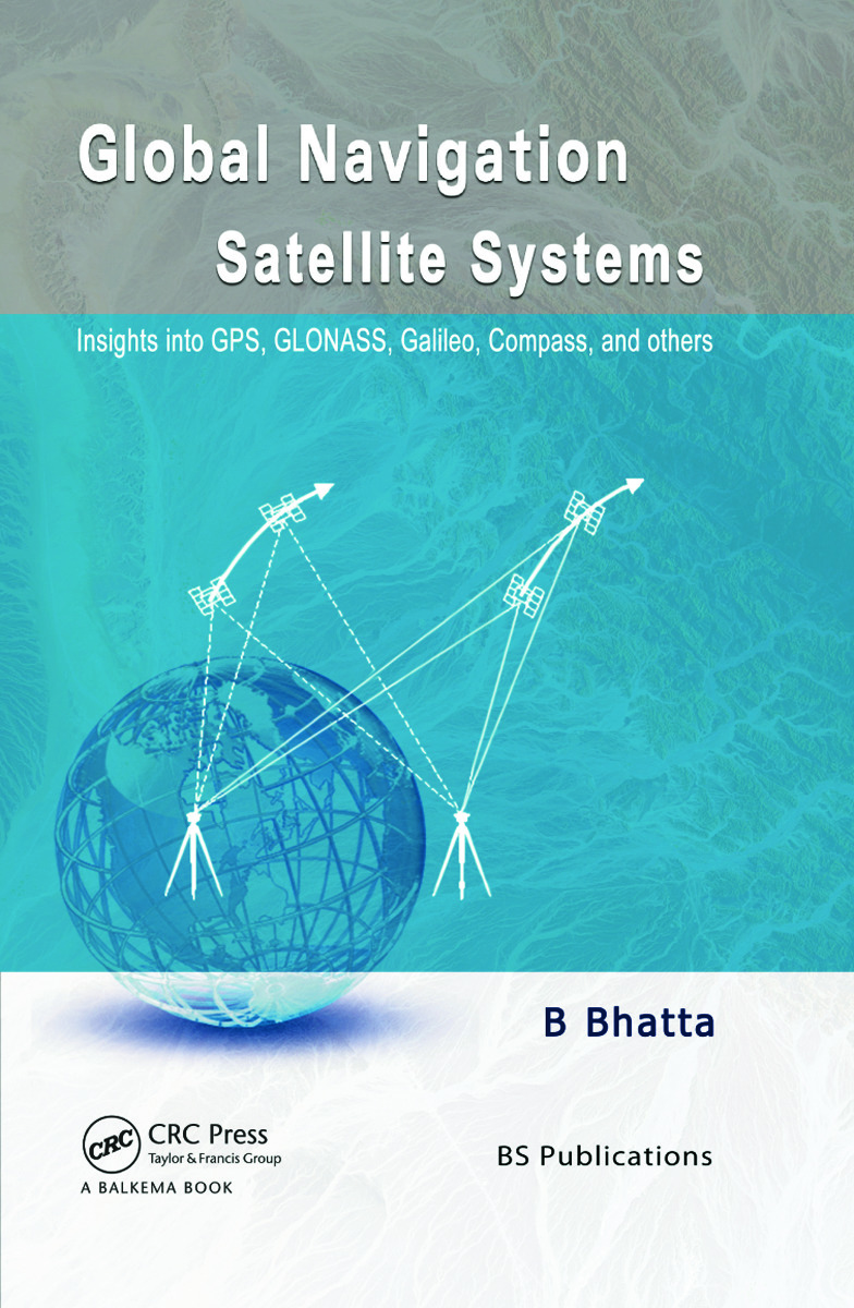 Global Navigation Satellite Systems: Insights into GPS, GLONASS, Galileo, Compass and Others, 1st Edition (Hardback) book cover