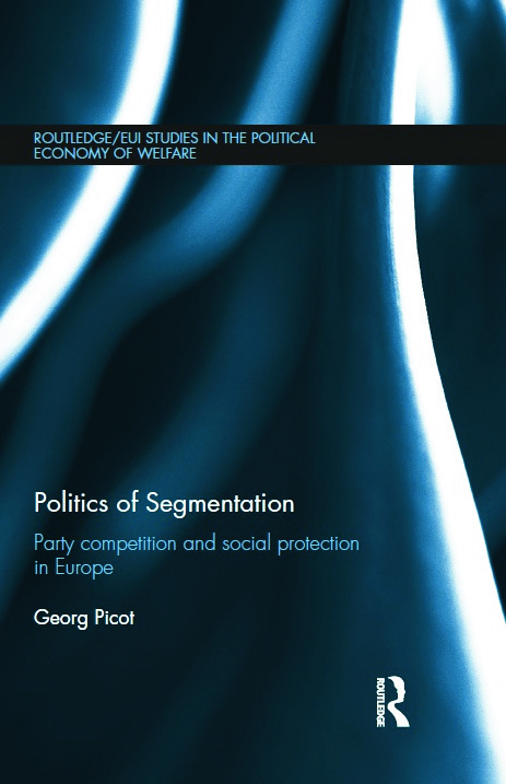 Politics of Segmentation: Party Competition and Social Protection in Europe (Hardback) book cover