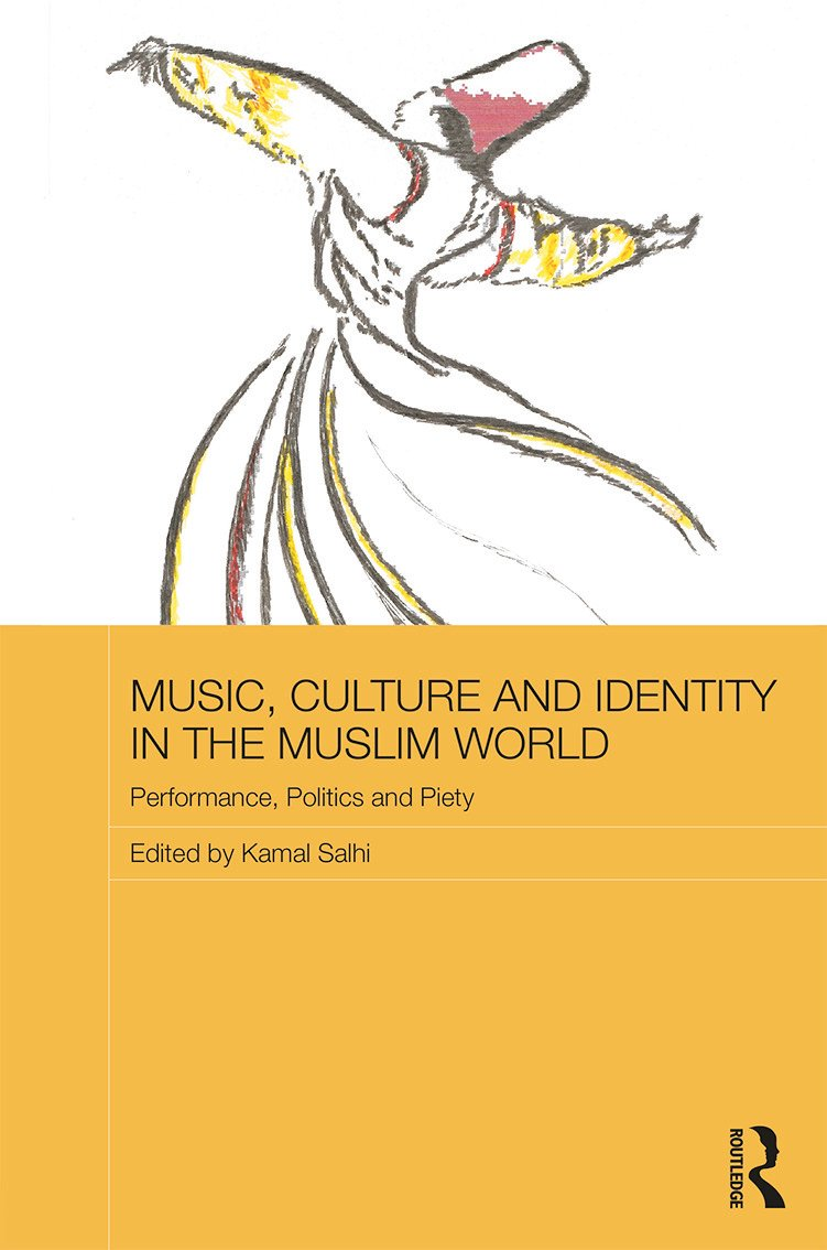 Music, Culture and Identity in the Muslim World: Performance, Politics and Piety book cover