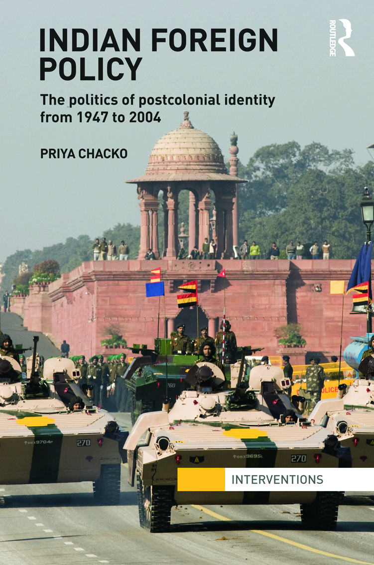 Indian Foreign Policy: The Politics of Postcolonial Identity from 1947 to 2004 (Hardback) book cover
