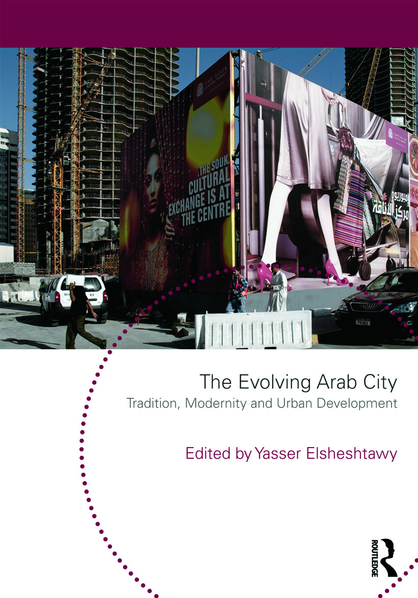 The Evolving Arab City: Tradition, Modernity and Urban Development book cover