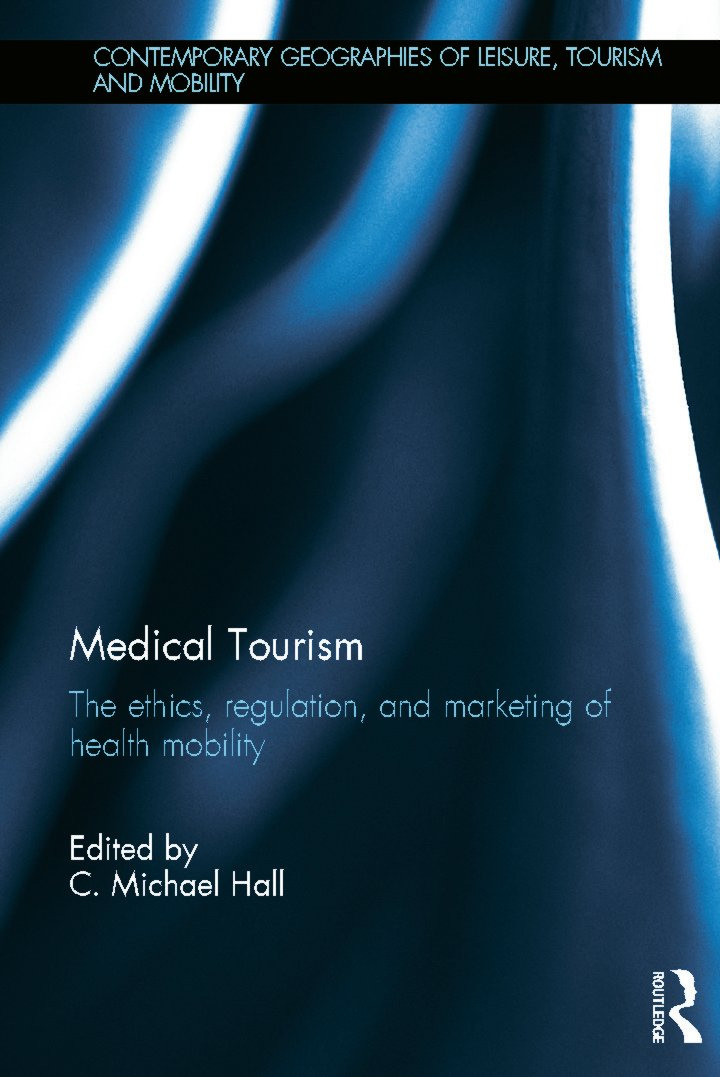 Medical Tourism: The Ethics, Regulation, and Marketing of Health Mobility (Hardback) book cover