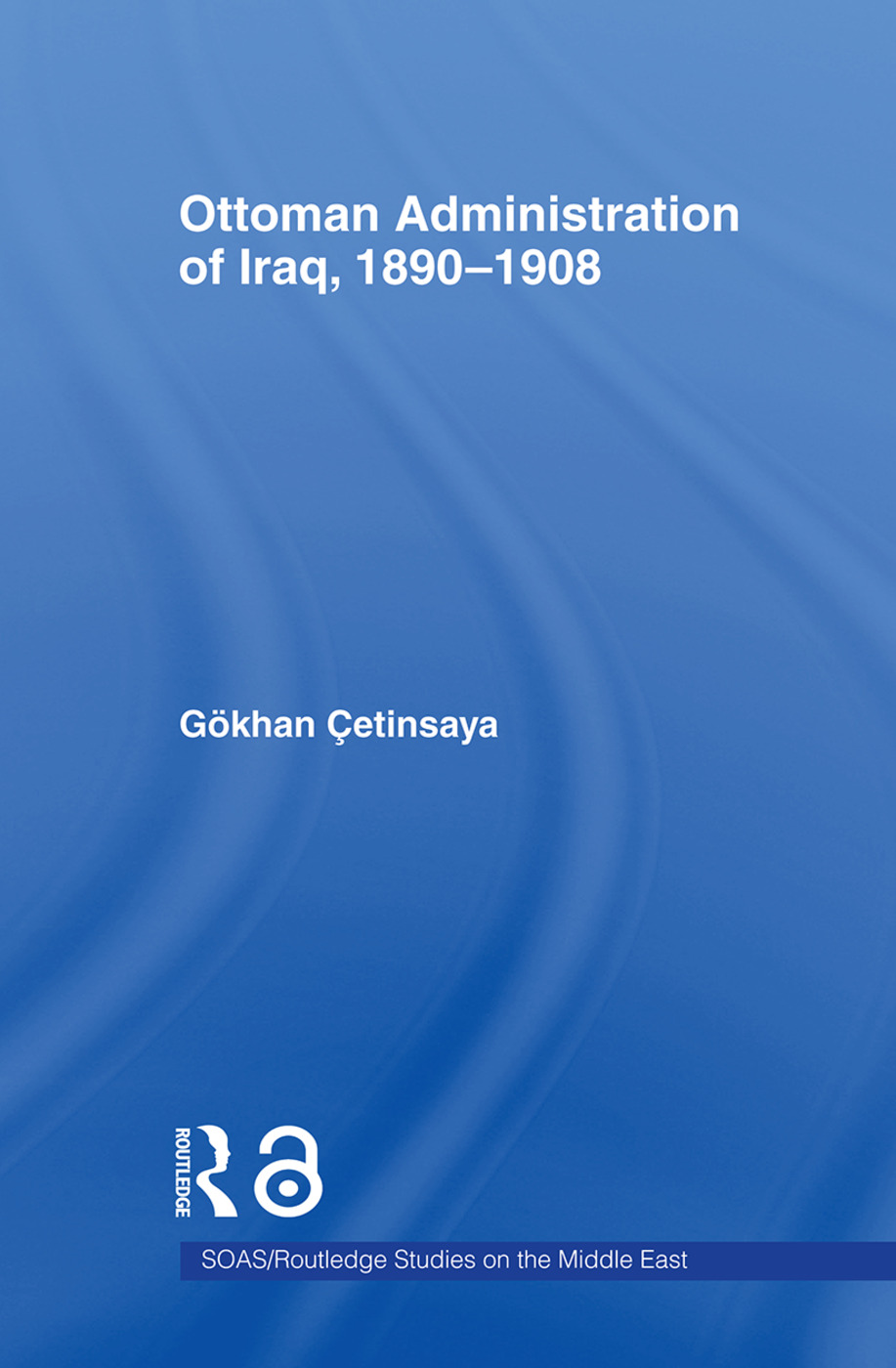 The Ottoman Administration of Iraq, 1890-1908