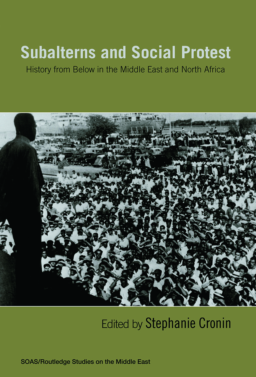 Subalterns and Social Protest: History from Below in the Middle East and North Africa (Paperback) book cover