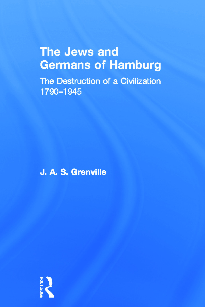 The Jews and Germans of Hamburg: The Destruction of a Civilization 1790-1945 book cover