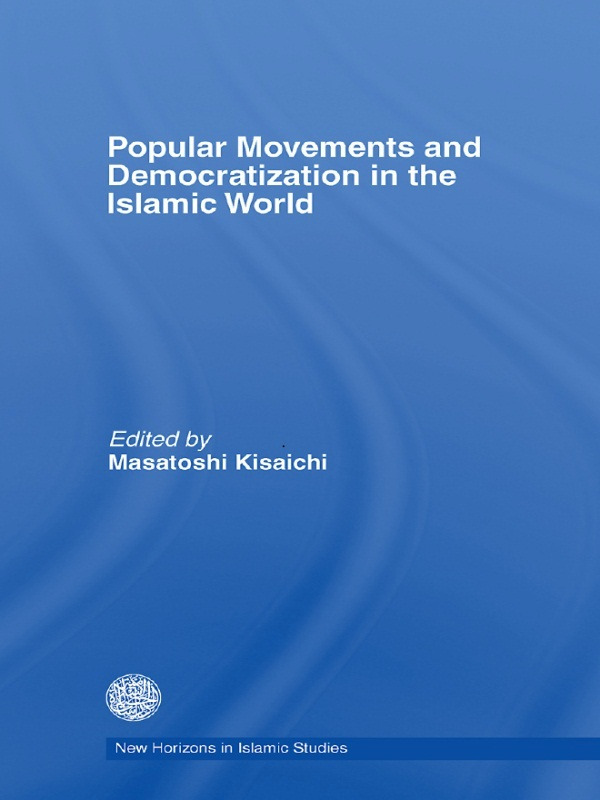 Popular Movements and Democratization in the Islamic World: 1st Edition (Paperback) book cover