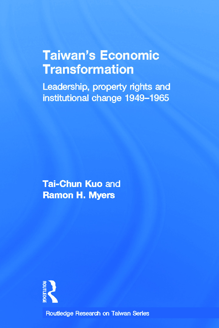 Taiwan's Economic Transformation: Leadership, Property Rights and Institutional Change 1949-1965 (Hardback) book cover