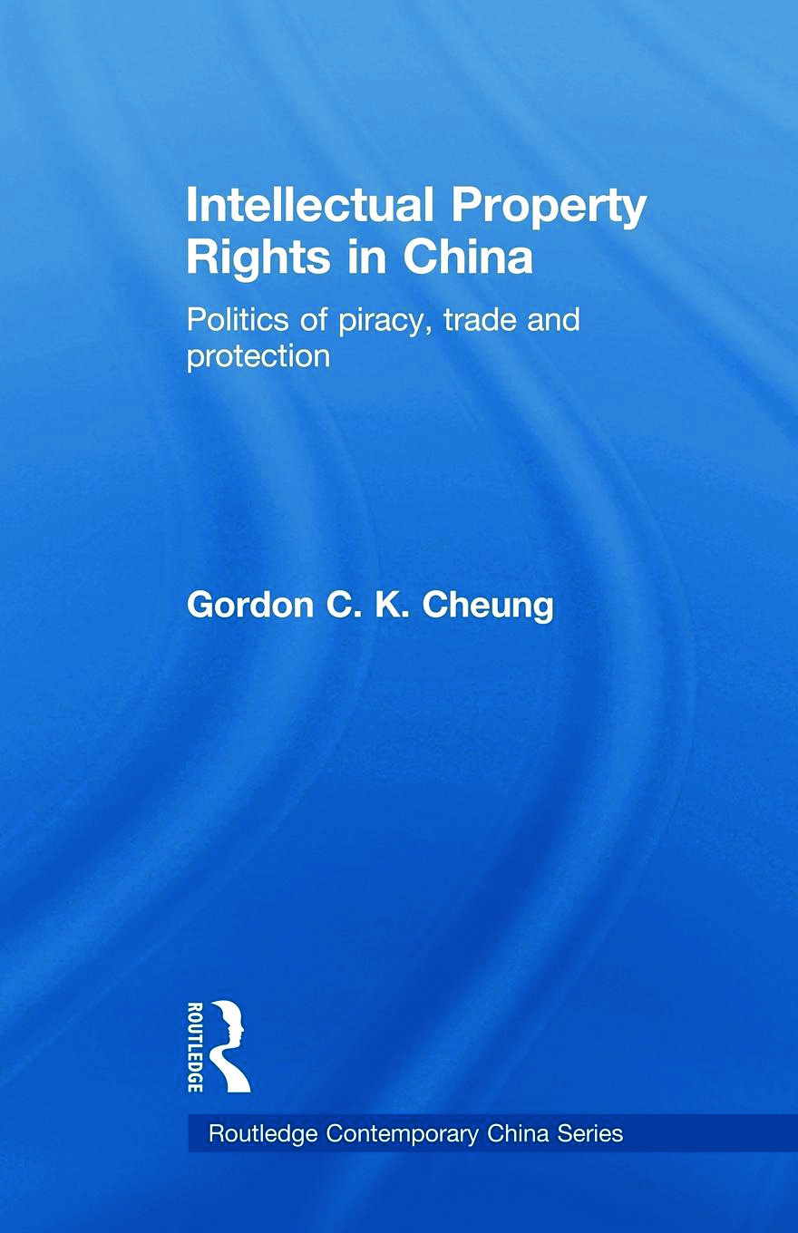 Intellectual Property Rights in China: Politics of Piracy, Trade and Protection (Paperback) book cover