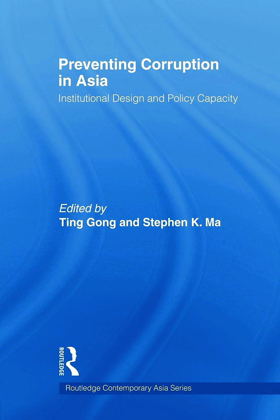 Preventing Corruption in Asia: Institutional Design and Policy Capacity (Paperback) book cover