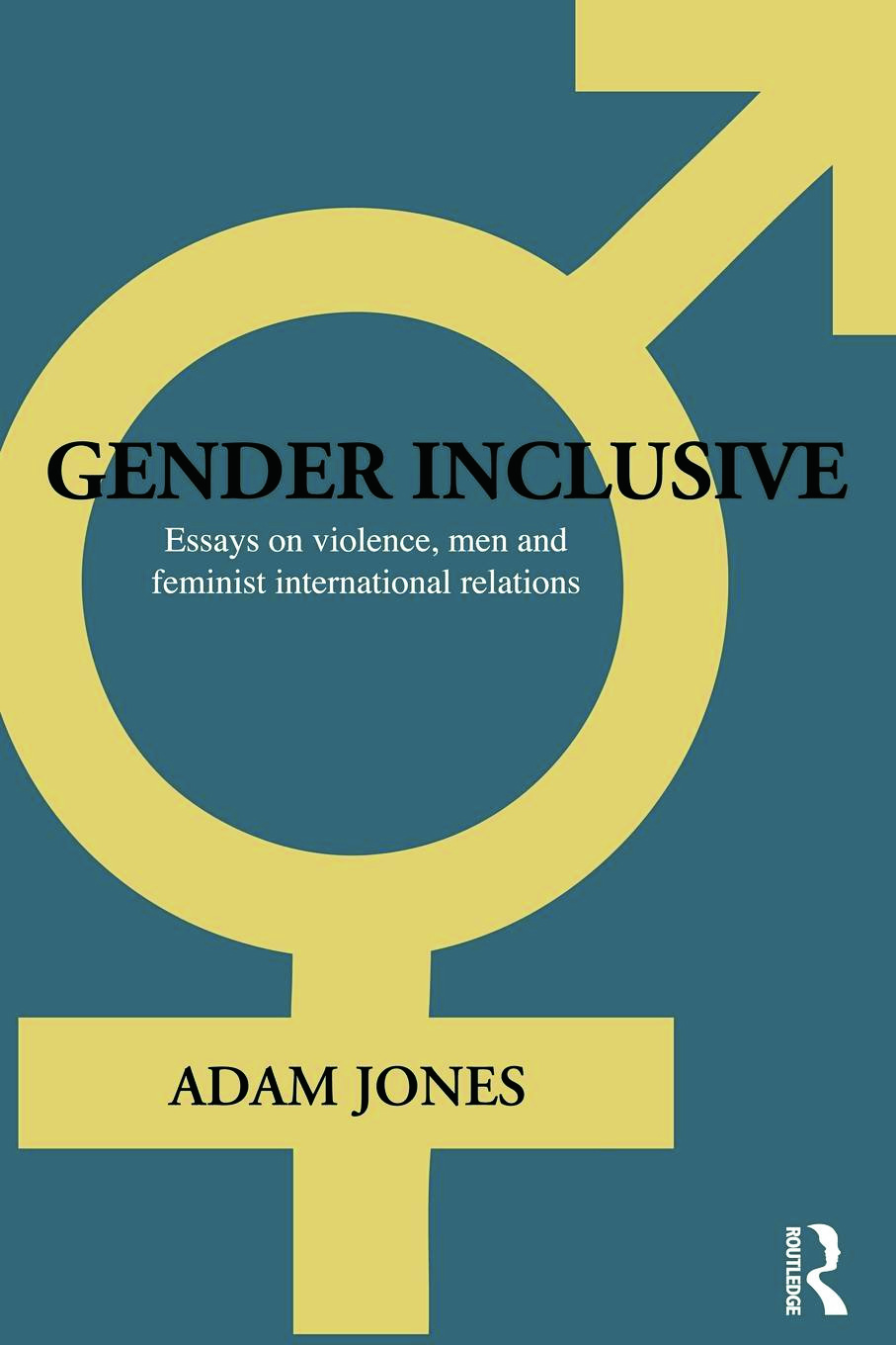 Gender Inclusive: Essays on violence, men, and feminist international relations (Paperback) book cover