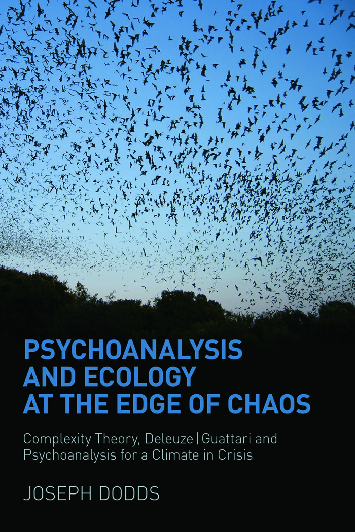 Psychoanalysis and Ecology at the Edge of Chaos: Complexity Theory, Deleuze,Guattari and Psychoanalysis for a Climate in Crisis book cover