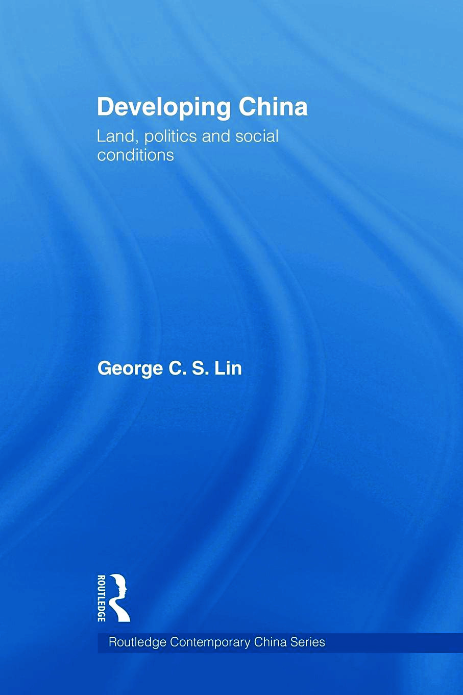 Developing China: Land, Politics and Social Conditions (Paperback) book cover