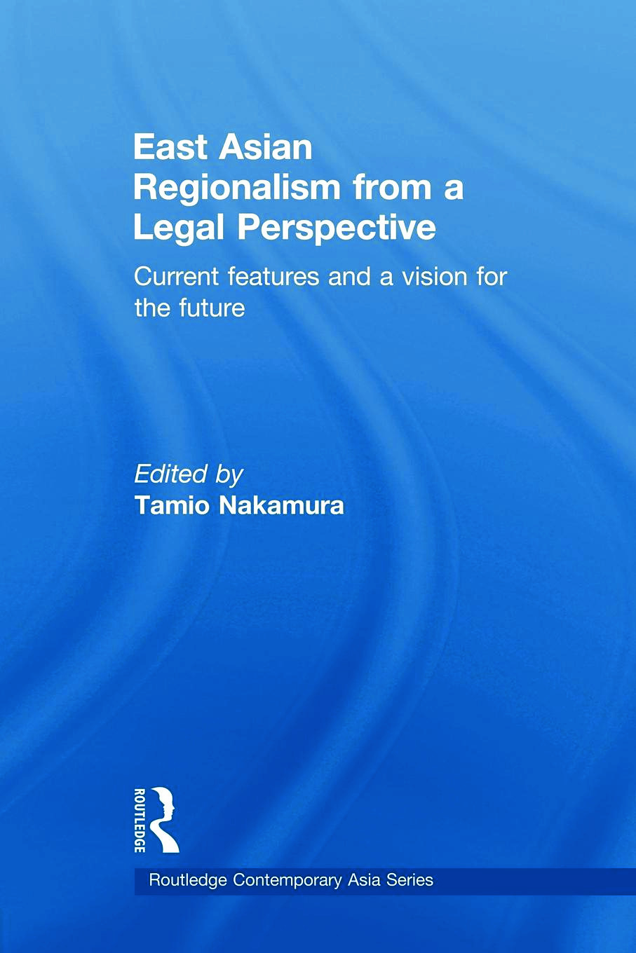 East Asian Regionalism from a Legal Perspective: Current features and a vision for the future (Paperback) book cover