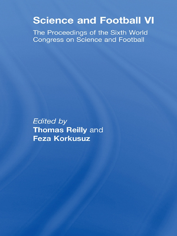 Science and Football VI: The Proceedings of the Sixth World Congress on Science and Football, 1st Edition (Paperback) book cover
