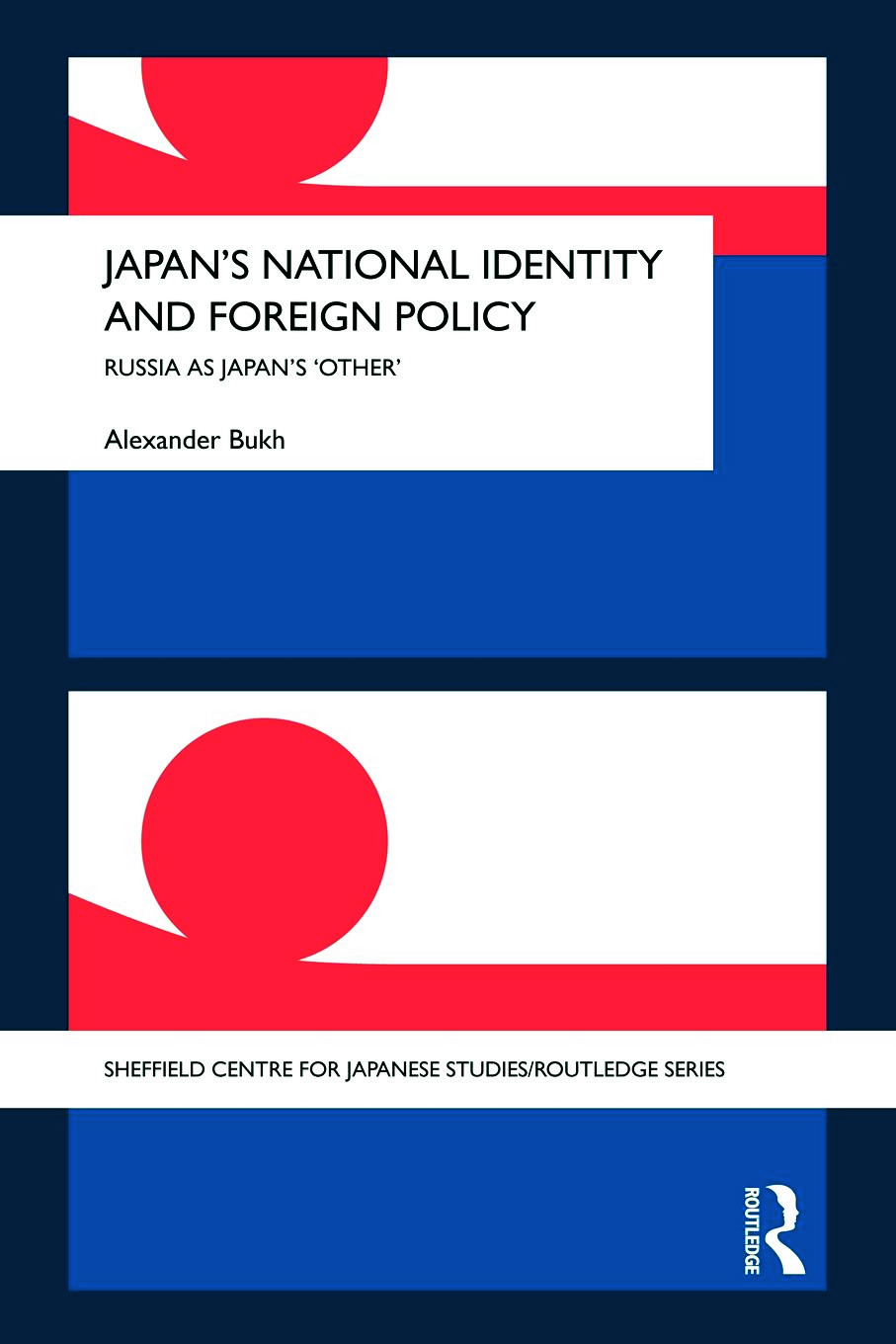 Japan's National Identity and Foreign Policy: Russia as Japan's 'Other' book cover