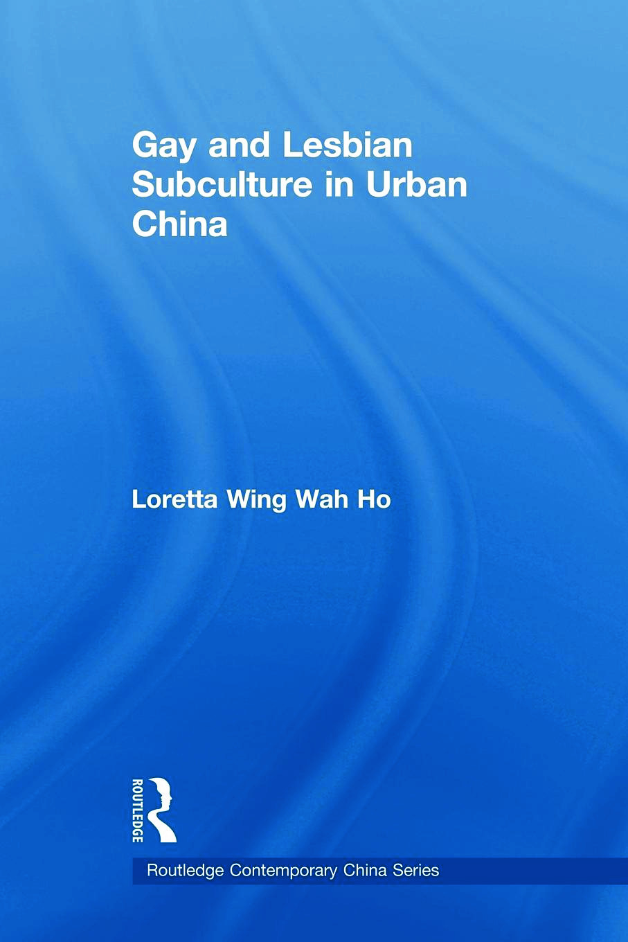 Gay and Lesbian Subculture in Urban China (Paperback) book cover