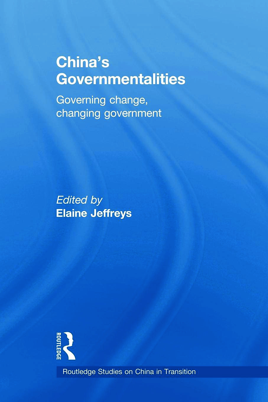 China's Governmentalities: Governing Change, Changing Government (Paperback) book cover